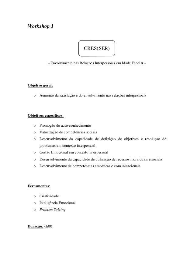 Workshop 1                                  CRES(SER)            - Envolvimento nas Relações Interpessoais em Idade Escola...
