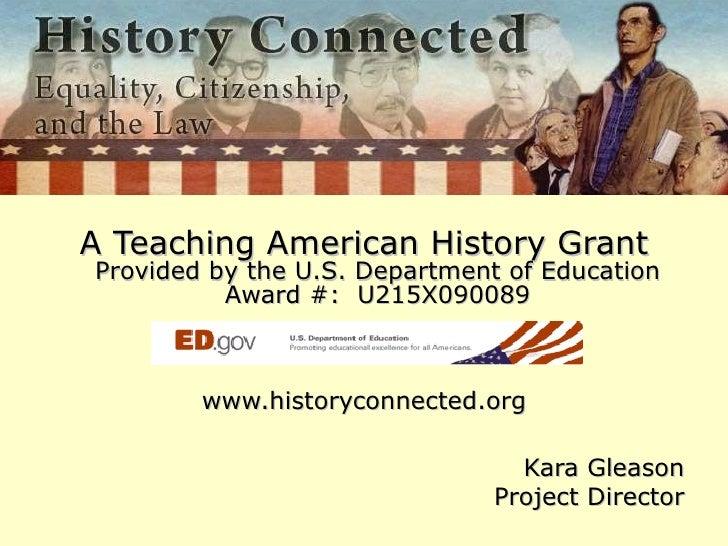 <ul><li>A Teaching American History Grant Provided by the U.S. Department of Education Award #: U215X090089 </li></ul><ul...