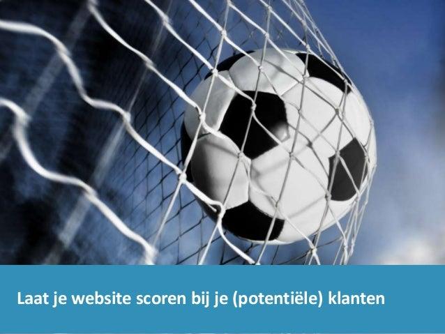 Laat je website scoren bij je (potentiële) klanten