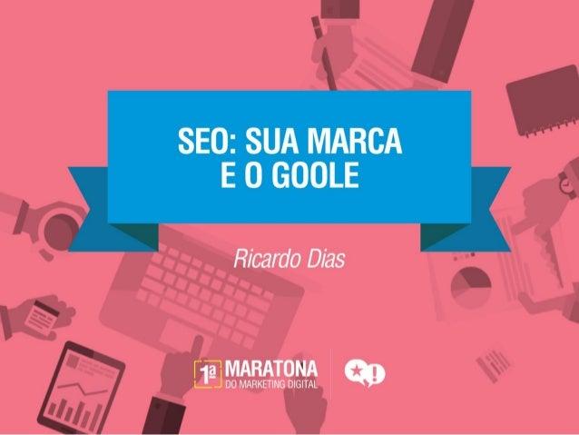 Ricardo Dias Sócio Co-fundador da Global AD Diretor de Novos Negócios 7 anos no Mercado de Digital Marketing Gestão de SEO...
