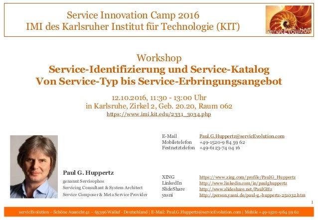 Service Innovation Camp 2016 IMI des Karlsruher Institut für Technologie (KIT) servicEvolution – Schöne Aussicht 41 – 6539...