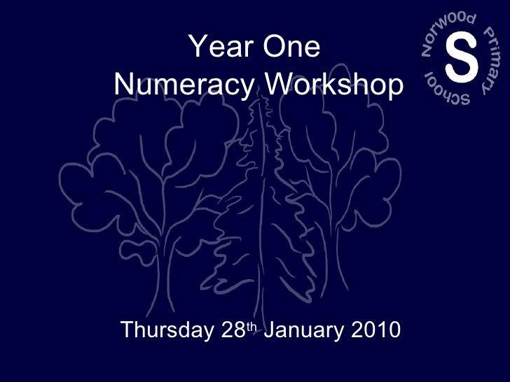 Year One  Numeracy Workshop Thursday 28 th  January 2010