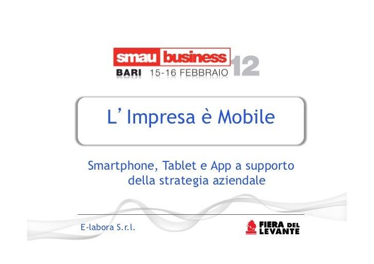 L Impresa è Mobile Smartphone, Tablet e App a supporto       della strategia aziendale E-labora S.r.l.