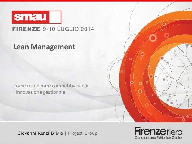 Lean Management Lean Management Come recuperare competitività con l'innovazione gestionale Giovanni Renzi Brivio | Project...