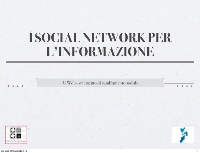 I SOCIAL NETWORK PER                            L'INFORMAZIONE                             'U Web - strumento di cambiamen...
