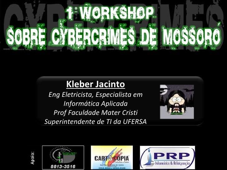 Kleber Jacinto Eng Eletricista, Especialista em Informática Aplicada Prof Faculdade Mater Cristi Superintendente de TI da ...