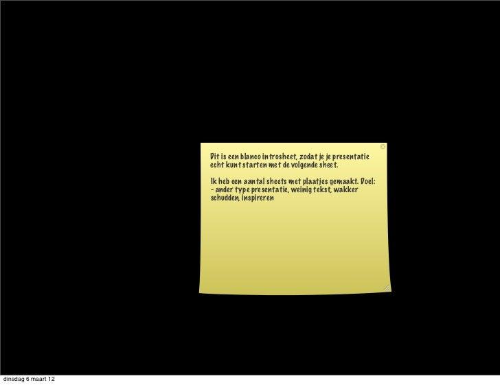 Dit is een blanco introsheet, zodat je je presentatie                     echt kunt starten met de volgende sheet.        ...