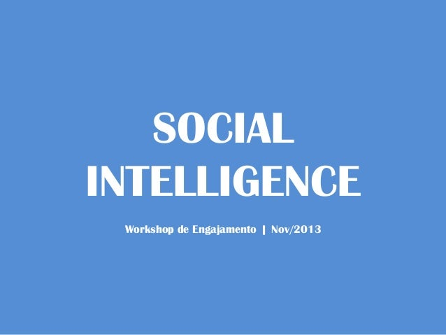 SOCIAL INTELLIGENCE Workshop de Engajamento | Nov/2013