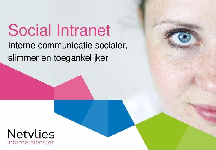 Social IntranetInterne communicatie socialer,slimmer en toegankelijker