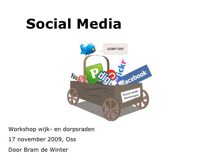 Social Media Workshop wijk- en dorpsraden 17 november 2009, Oss Door Bram de Winter