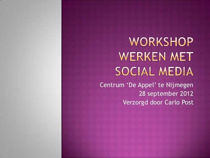 """Centrum """"De Appel"""" te Nijmegen            28 september 2012       Verzorgd door Carlo Post"""