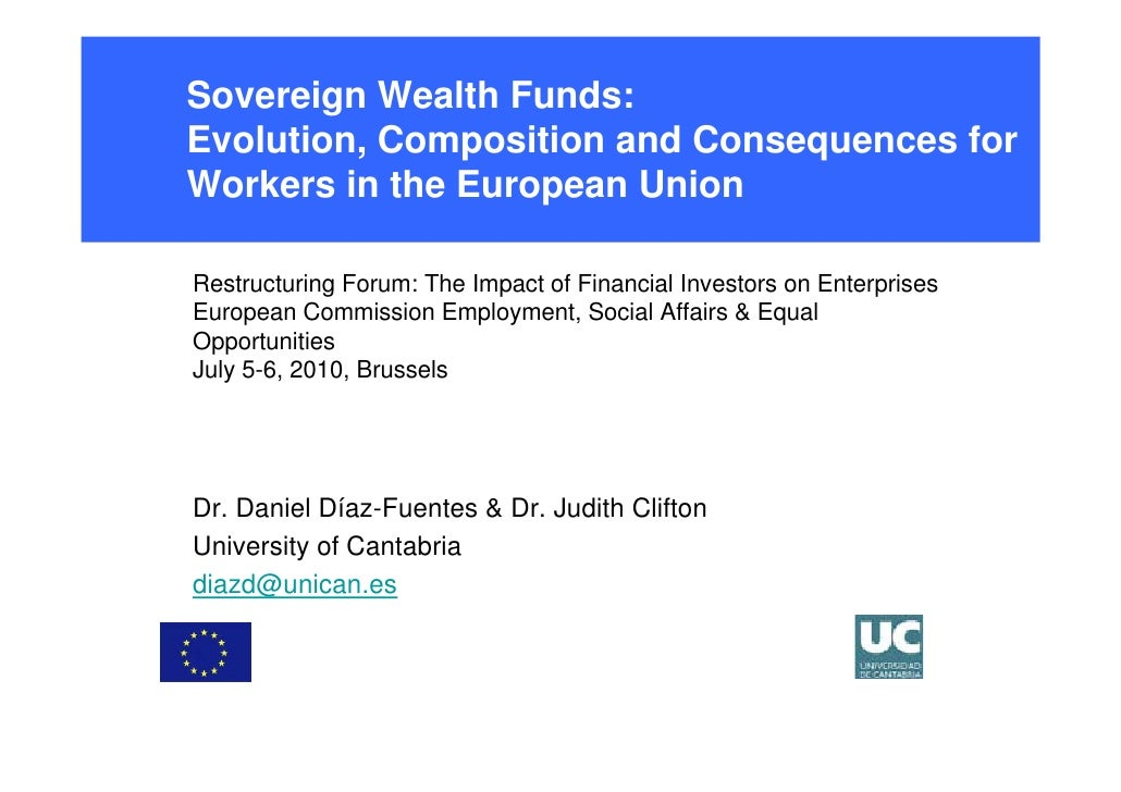 Sovereign Wealth Funds: Evolution, Composition and Consequences for Workers in the European Union  Restructuring Forum: Th...