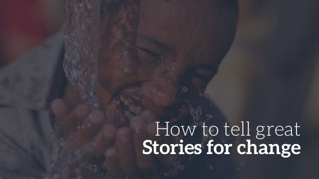 How to tell great Stories for change