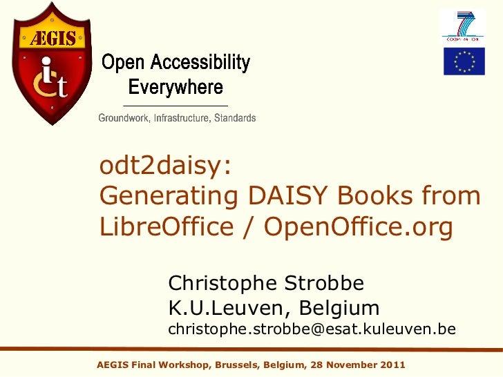 odt2daisy:Generating DAISY Books fromLibreOffice / OpenOffice.org             Christophe Strobbe             K.U.Leuven, B...