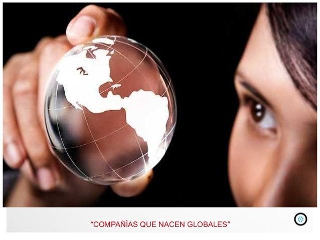 """veamos algunos de nuestros trabajos. """"COMPAÑÍAS QUE NACEN GLOBALES"""""""