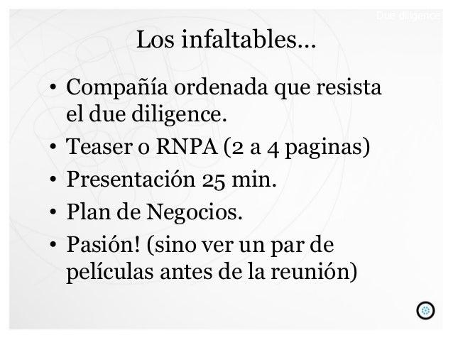 Los infaltables… • Compañía ordenada que resista el due diligence. • Teaser o RNPA (2 a 4 paginas) • Presentación 25 min. ...