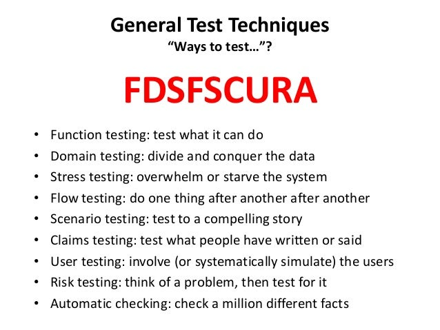 """General Test Techniques """"Ways to test…""""? • Function testing: test what it can do • Domain testing: divide and conquer the ..."""