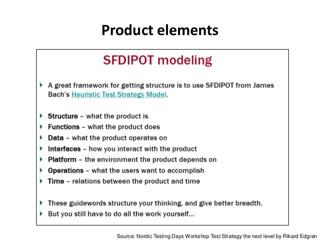 Product elements Source: Nordic Testing Days Workshop Test Strategy the next level by Rikard Edgren