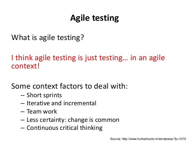 Agile testing What is agile testing? I think agile testing is just testing… in an agile context! Some context factors to d...