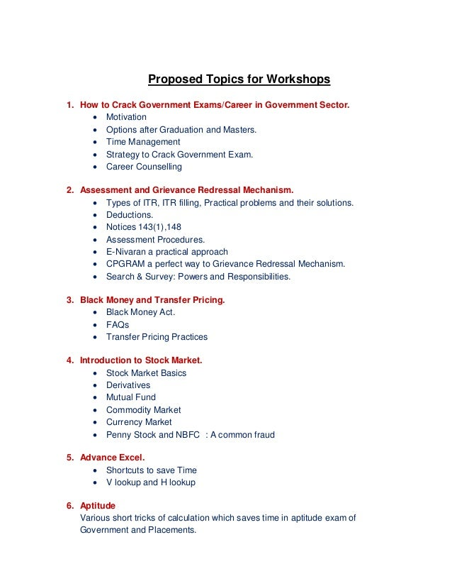 Proposed Topics for Workshops 1. How to Crack Government Exams/Career in Government Sector.  Motivation  Options after G...