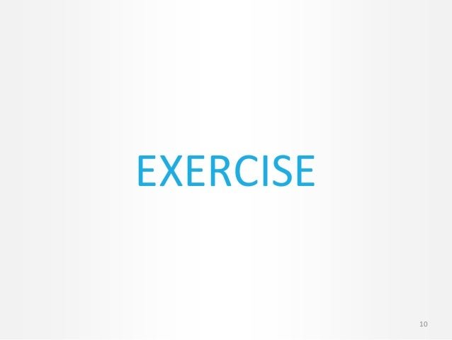 10 EXERCISE