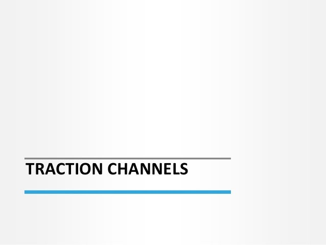 TRACTION CHANNELS