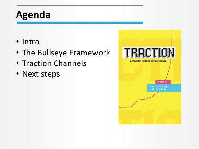 Agenda • Intro • The Bullseye Framework • Traction Channels • Next steps