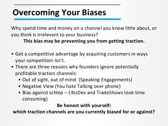 Overcoming Your Biases Why spend time and money on a channel you know little about, or you think is irrelevant to your bus...
