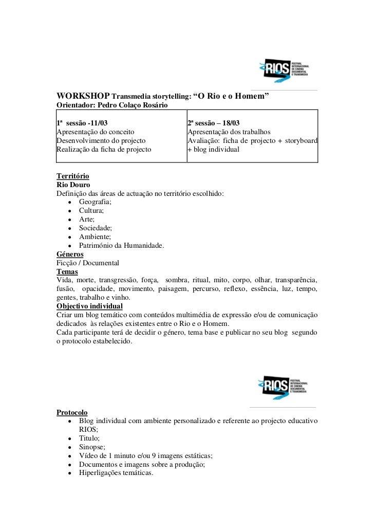 """WORKSHOP Transmedia storytelling: """"O Rio e o Homem""""Orientador: Pedro Colaço Rosário1ª sessão -11/03                       ..."""