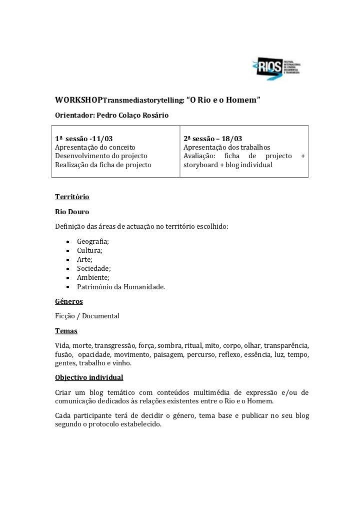 """WORKSHOP Transmedia storytelling: """"O Rio e o Homem"""" <br />Orientador: Pedro Colaço Rosário  <br />1ª  sessão -11/03Apresen..."""