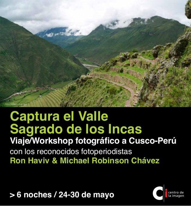 Foto: Roberto Huarcaya    Captura el Valle    Sagrado de los Incas    Viaje/Workshop fotográfico a Cusco-Perú    con los r...