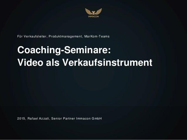 Coaching-Seminare: Video als Verkaufsinstrument Für Verkaufsleiter, Produktmanagement, MarKom-Teams 2015, Rafael Azzati, S...