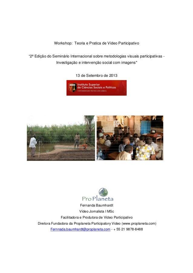 """Workshop: Teoria e Pratica de Vídeo Participativo """"2ª Edição do Seminário Internacional sobre metodologias visuais partici..."""