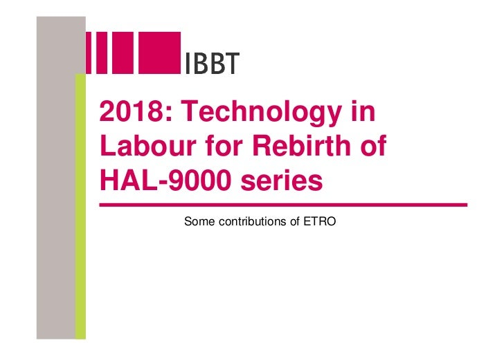 2018: Technology in Labour for Rebirth of HAL-9000 series       Some contributions of ETRO