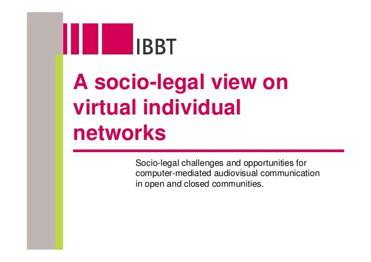 A socio-legal view on virtual individual networks       Socio-legal challenges and opportunities for       computer-mediat...