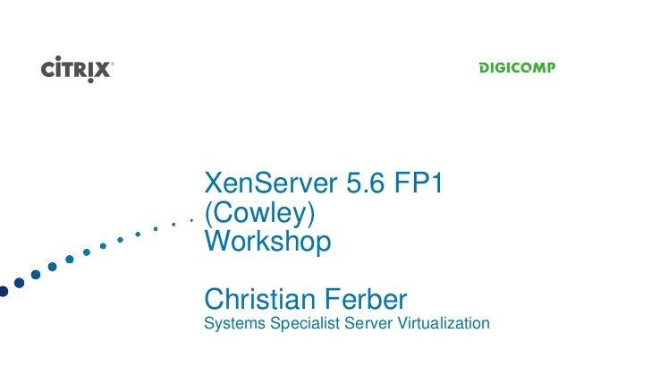 Workshop: Virtualisation in der private Cloud mit xen Server Platinum Edition