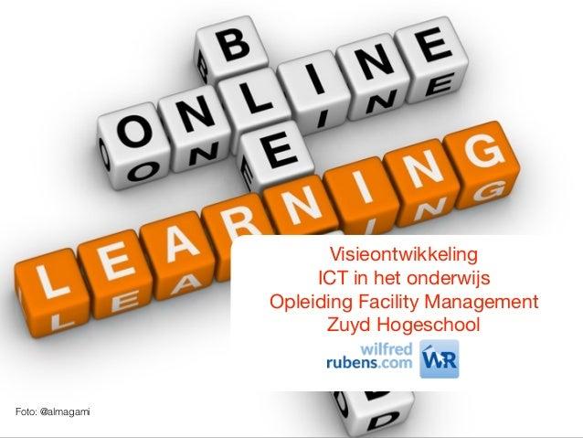 Foto: @almagami Visieontwikkeling   ICT in het onderwijs  Opleiding Facility Management   Zuyd Hogeschool