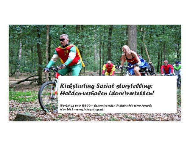 Kickstarting Social storytelling:Helden-verhalen (door)vertellen!Workshop voor BECO – Genomineerden Sustainable Hero Award...
