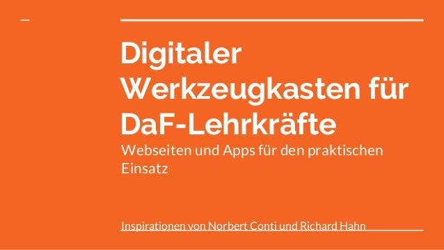 Digitaler Werkzeugkasten für DaF-Lehrkräfte Webseiten und Apps für den praktischen Einsatz Inspirationen von Norbert Conti...