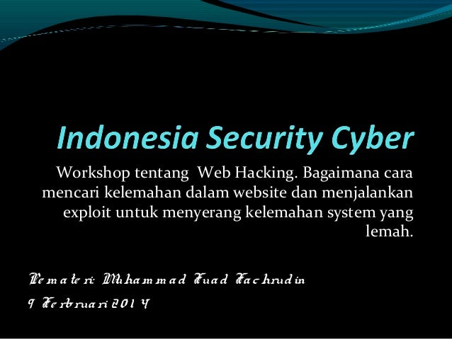 Workshop tentang Web Hacking. Bagaimana cara mencari kelemahan dalam website dan menjalankan exploit untuk menyerang kelem...