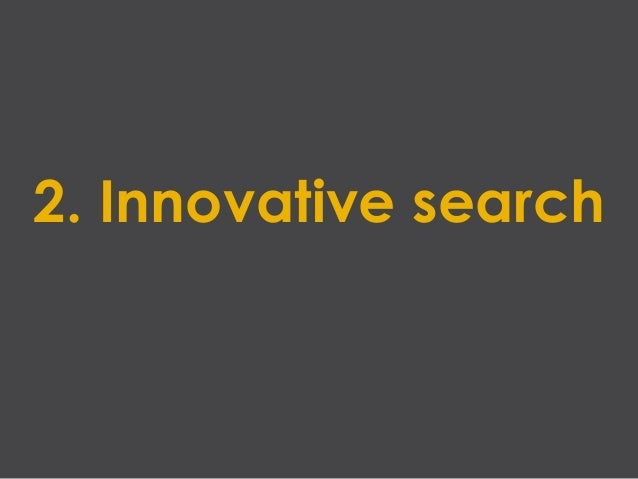 2. Innovative search