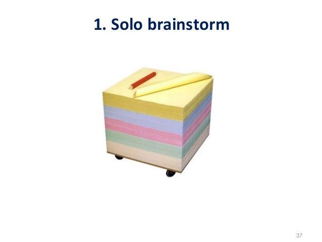 1. Solo brainstorm                                37