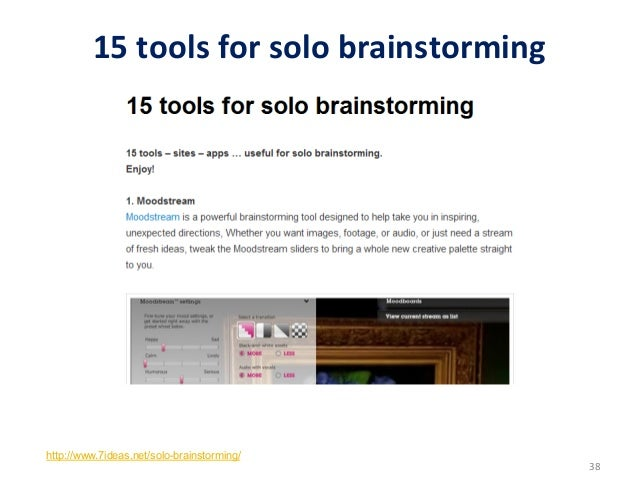 15 tools for solo brainstorming http://www.7ideas.net/solo-brainstorming/                                     ...