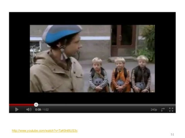 http://www.youtube.com/watch?v=TaK9nI8US3c                                                   51