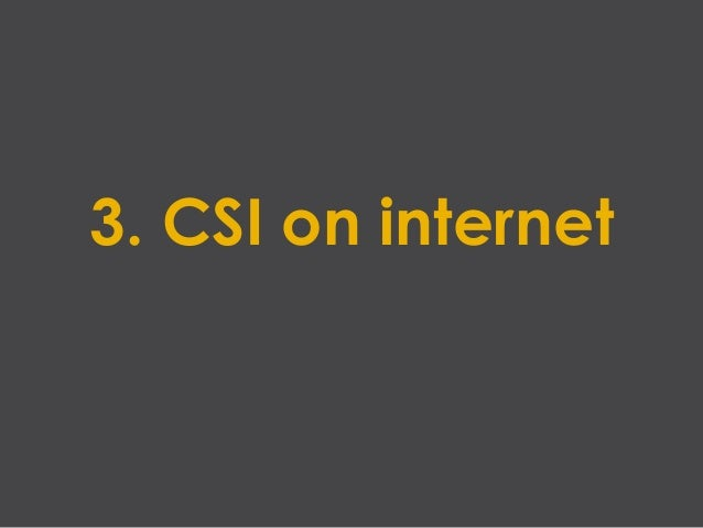 3. CSI on internet