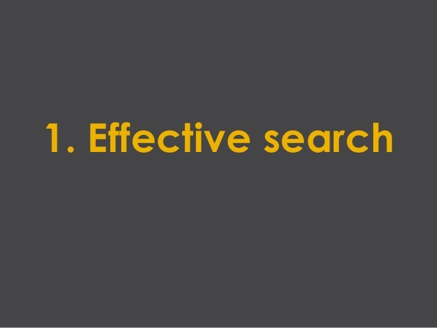 1. Effective search