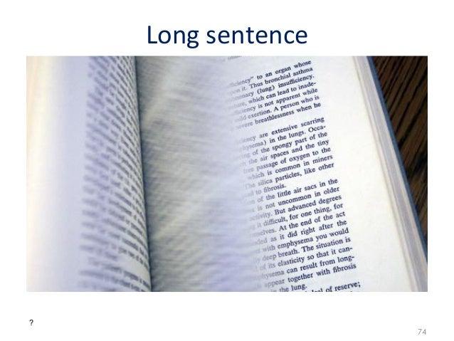 Long sentence ?                           74