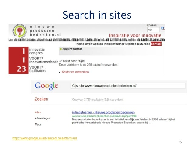 Search in sites http://www.google.nl/advanced_search?hl=nl                                                          ...