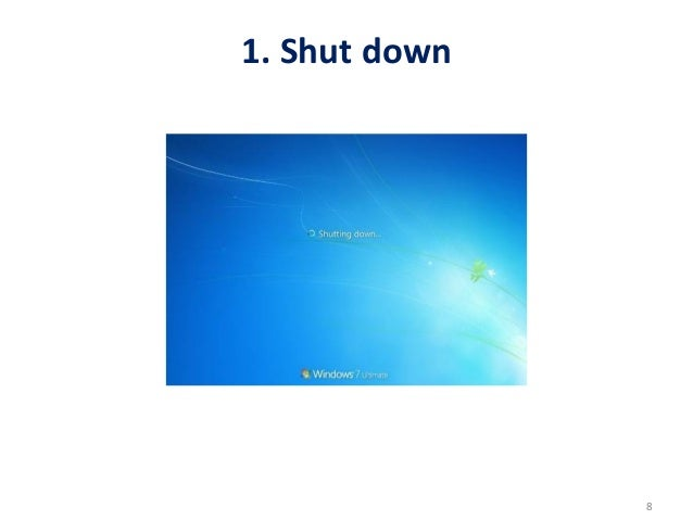 1. Shut down                                                     8