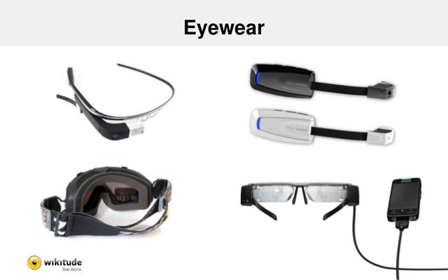 Google Glass  360 16:9  640  Field of Vision  • Heads-Up Display  • No see-through  • Companion App  • No GPS in-built  • ...